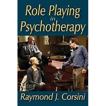 Role Playing in Psychotherapy by Corsini & Raymond J.