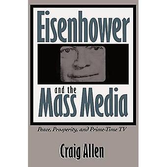 Eisenhower and the Mass Media by Allen & Craig