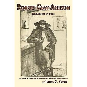Robert Clay Allison by Peters & James Stephen
