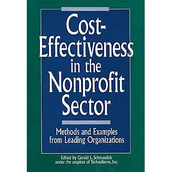 CostEffectiveness in the Nonprofit Sector Methods and Examples from Leading Organizations by Schmaedick & Gerald L.
