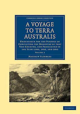 A Voyage to Terra Australis  Volume 2 by Matthew & Flinders