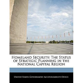 Homeland Security Status för strategisk planering i nationella huvudstadsregionen av Förenta staternas regering ansvarsskyldighet