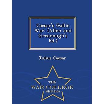 Caesars Gallic War Allen and Greenoughs Ed.  War College Series by Caesar & Julius