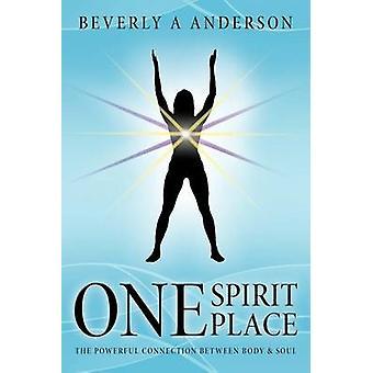 En ande plats kraftfulla anslutningen mellan Body Soul av Anderson & Beverly A.