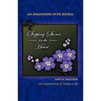 Stepping Stones for the Heart An Awakening with Jeshua by Paulson & Ann M.