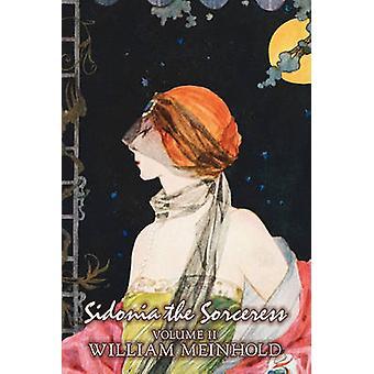 Sidonia Sorceress volym II i II av Wilhelm Meinhold Fiction litterär Fantasy skräck Fairy Tales folksagor legender mytologi av Meinhold & William
