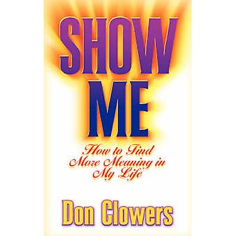 Zeig mir wie man mehr Sinn in meinem Leben durch Clowers & Don finden