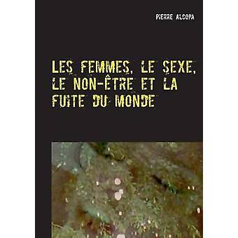 Les femmes le sexe le nontre et la fuite du monde by Alcopa & Pierre
