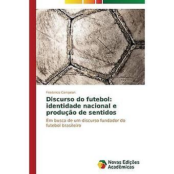 Discurso Futebol Identität Nacional e produo de Sentidos durch Campean Frederico