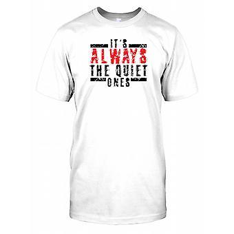 Det er altid stille dem - citerer sjove Herre T-shirt