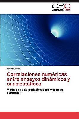 Correlaciones Numericas Entre Ensayos Dinamicos y Cuasiestaticos by Carrillo & Juli N.