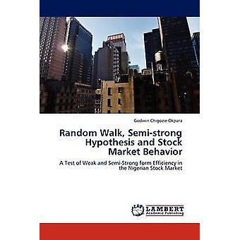 Tilfældig gang Semistrong hypotese og aktiemarkedet opførsel af Okpara & Godwin Birger