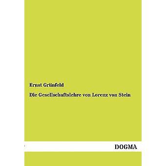 Die Gesellschaftslehre von Lorenz von Stein by Grnfeld & Ernst