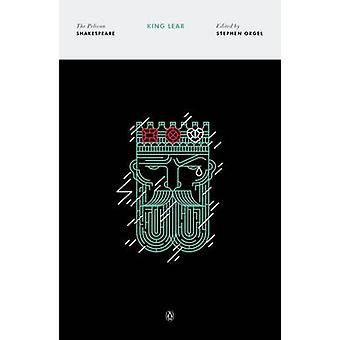 King Lear - The Pelican Shakespeare by William Shakespeare - A. R. Bra