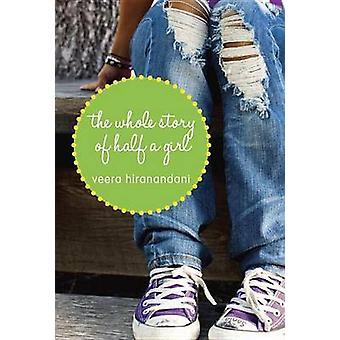 The Whole Story of Half a Girl by Veera Hiranandani - 9780375871672 B