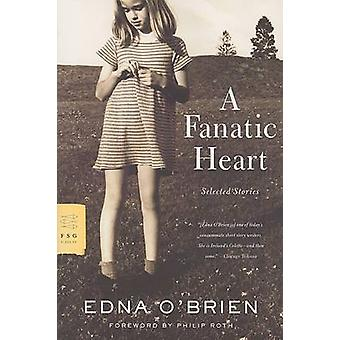 A Fanatic Heart - Selected Stories by Edna O'Brien - Philip Roth - 978