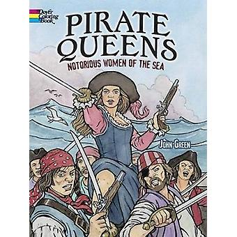 Pirate Queens - Notorious Women of the Sea by John Green - 97804867833