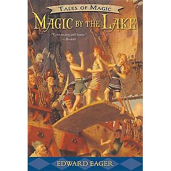 Magic by the Lake by Edward Eager - N M Bodecker - 9780544671706 Book