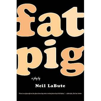 Fat Pig - A Play by Neil LaBute - 9780571211500 Book