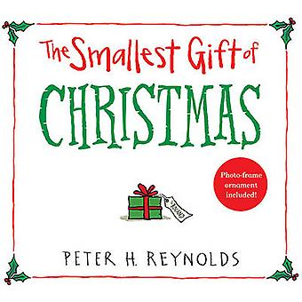 The Smallest Gift of Christmas by Peter H Reynolds - Peter H Reynolds