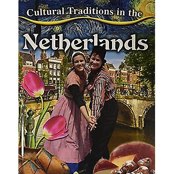 Cultural Traditions in the Netherlands by Kelly Spence - 978077878089