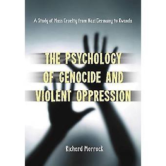 La psychologie du génocide et de l'oppression violente-une étude de la masse CR