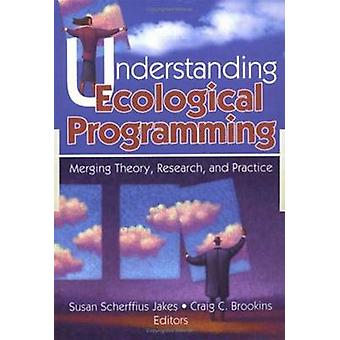Understanding Ecological Programming - Merging Theory -Research and Pr