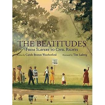 The Beatitudes - From Slavery to Civil Rights by Carole Boston Weather
