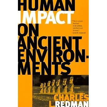 Human Impact on Ancient Environments by Charles L. Redman - 978081651
