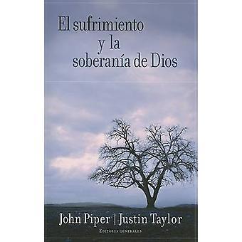El Sufrimiento y la Soberania de Dios by John Piper - Justin Taylor -
