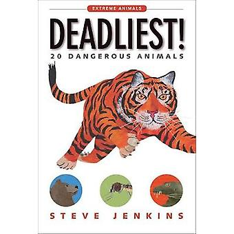 Deadliest! - 20 Dangerous Animals by Steve Jenkins - 9781328841704 Book