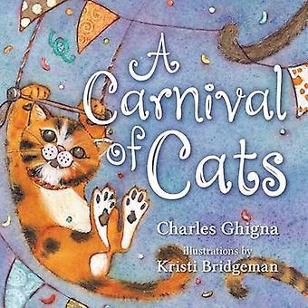 A Carnival of Cats by Charles Ghigna - Kristi Bridgeman - Kristi Brid