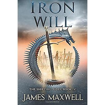 Iron Will by James Maxwell - 9781477805138 Book