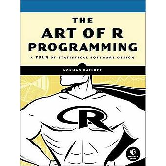 The Art of R Programming - A Tour of Statistical Software Design by No