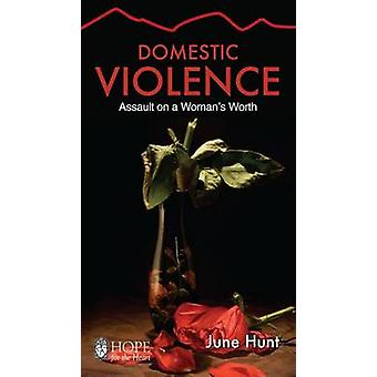 Domestic Violence [June Hunt Hope for the Heart] - Assault on a Woman'