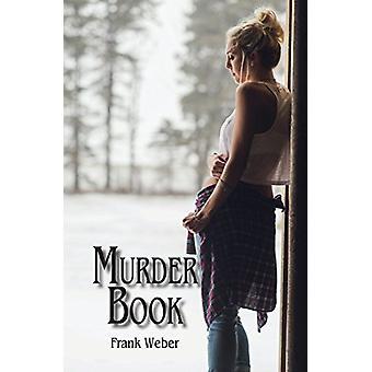 Murder Book by Frank F Weber - 9781682010686 Book