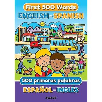 First 500 Words English - Spanish by Angie Hewitt - 9781782701989 Book