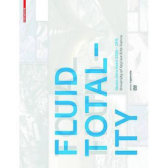 Fluid Totality - Studio Zaha Hadid 2000-2015. University of Applied Ar