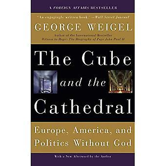 Le Cube et la cathédrale: Europe, Amérique et la politique sans Dieu