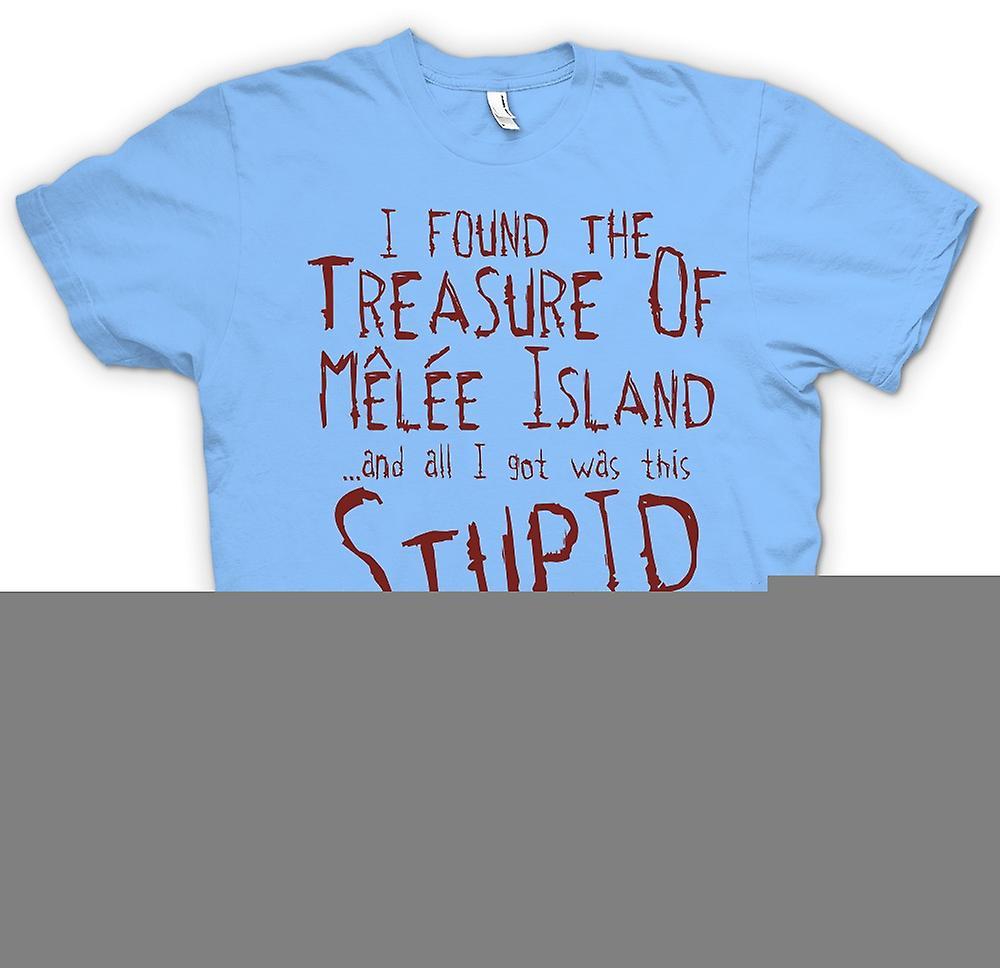 Mens T-shirt - j'ai trouvé le Trésor de l'île de mêlée et je n'ai obtenu était cela