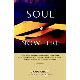 Soul of Nowhere by Craig Childs - 9780316735889 Book