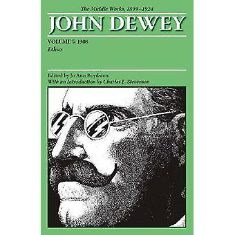 The Collected Works of John Dewey - The Middle Works - 1899-1924 - v. 5