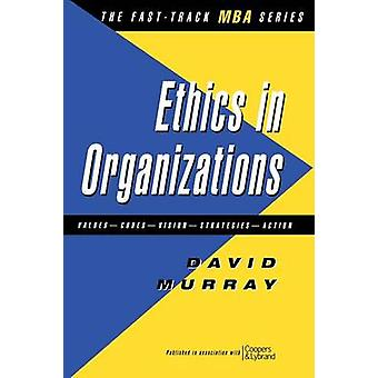 Ethics in Organisations by Murray & David J.
