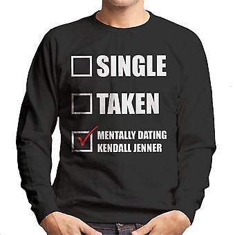 Mentally Dating Kendall Jenner Men's Sweatshirt