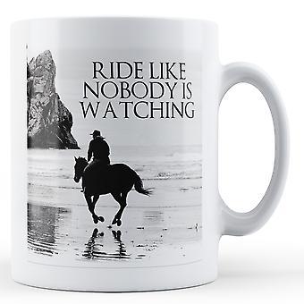 Ride comme Nobody's Watching - imprimé Mug