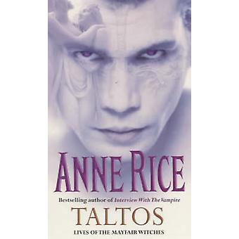 Taltos - życie czarownic Mayfair Anne Rice - 9780099436812 książki