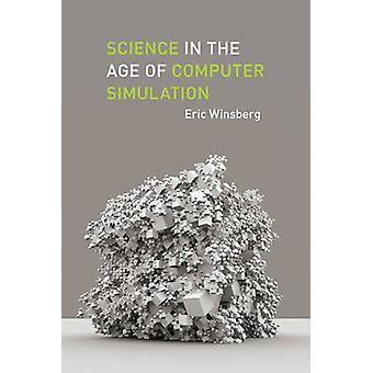 Wissenschaft im Zeitalter der Computer-Simulation von Eric B. Winsberg - 97802