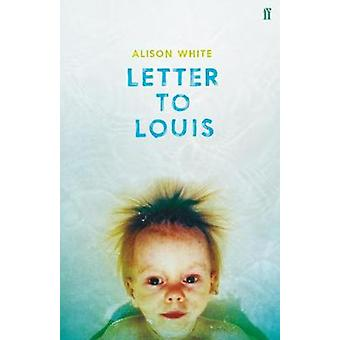 Letter to Louis by Alison White - 9780571335633 Book