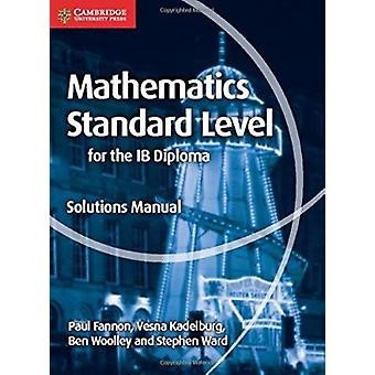 Mathematics for the Ib Diploma Standard Level Solutions Manual by Pau