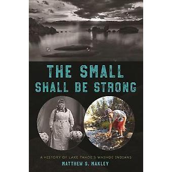 De kleine bedraagt Strong - een geschiedenis van Lake Tahoe van Washoe Indianen b
